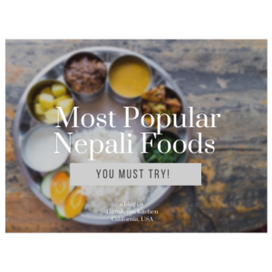 Most Popular Nepali Foods That You Must Try!
